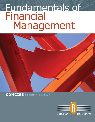 Fundamentals of Financial Management, Concise Edition (with Thomson ONE – Business School Edition)