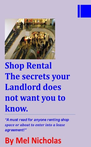 SHOP RENTAL THE SECRETS YOUR LANDLORD DOES NOT WANT YOU TO KNOW (SHOP RENTAL SERIES)