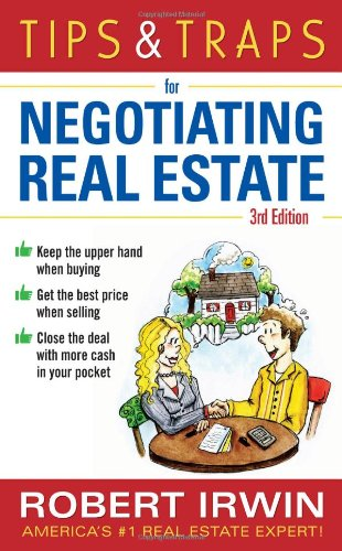 Tips & Traps for Negotiating Real Estate, Third Edition (Tips and Traps)